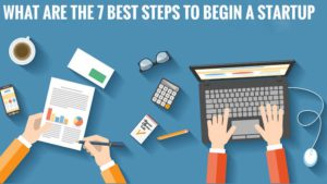 Best steps to begin a startup