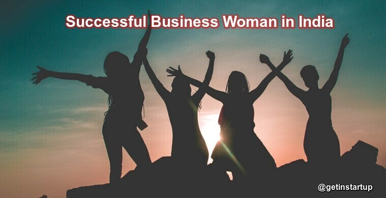 Successful Business Woman in India-getinstartup