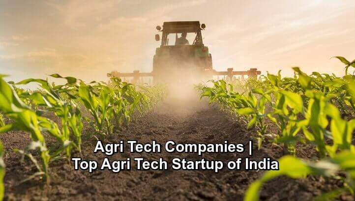 Agri Tech Companies Top Agri Tech Startup in India - The Backbone of India-getinstartup