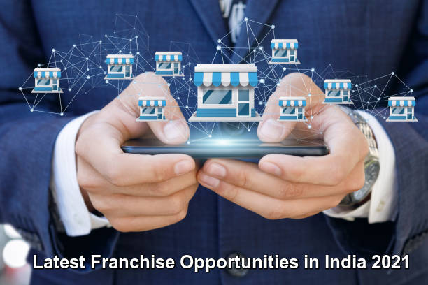 Latest Franchise Opportunities in India 2021 Everyone Should Know-getinstartup
