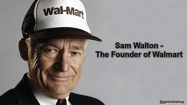 Sam Walton - The Journey of Walmart Founder-getinstartup