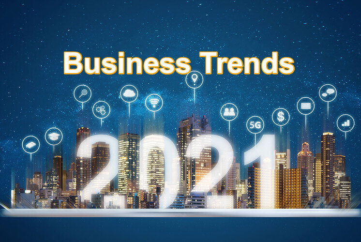 Business Trends 2021 Everyone Must Know to Boost Your Business-getinstartip
